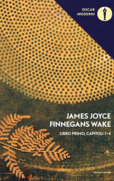 Finnegans Wake. Testo inglese a fronte. 1: I-IV - James Joyce |