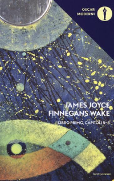 Finnegans Wake. Testo inglese a fronte  . 1: V-VIII - James Joyce   Kritjur.org