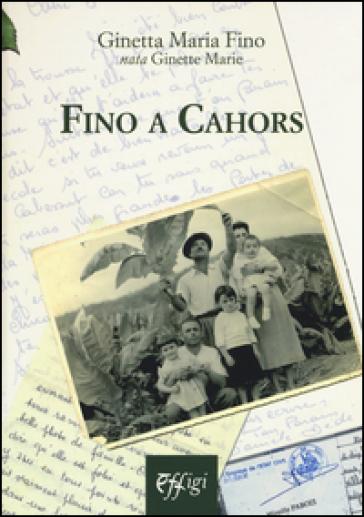 Fino a Cahors - Ginetta Maria Fino  