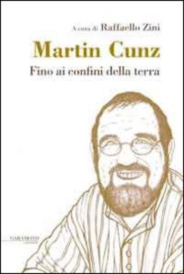 Fino ai confini della terra - Martin Cunz pdf epub