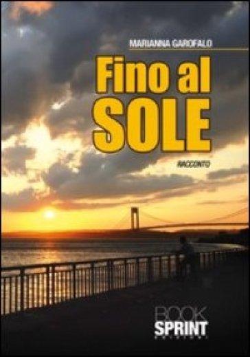 Fino al sole - Marianna Garofalo |