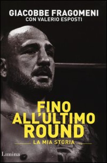 Fino all'ultimo round. La mia storia