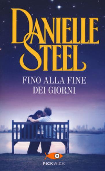 Fino alla fine dei giorni - Danielle Steel |