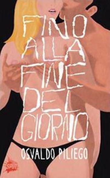 Fino alla fine del giorno - Osvaldo Piliego | Kritjur.org