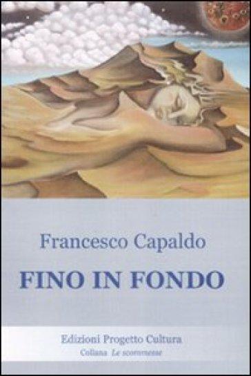 Fino in fondo - Francesco Capaldo   Rochesterscifianimecon.com