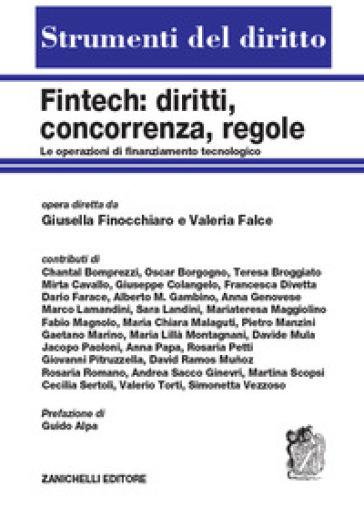 Fintech: diritti, concorrenza, regole. Le operazioni di finanziamento tecnologico - Giusella Finocchiaro |