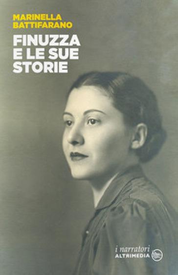 Finuzza e le sue storie - Marinella Battifarano |