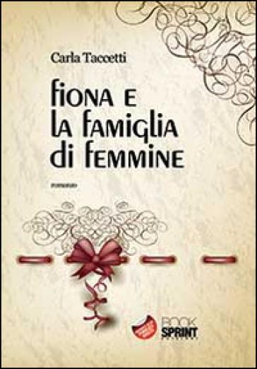 Fiona e la famiglia di femmine - Carla Taccetti   Ericsfund.org