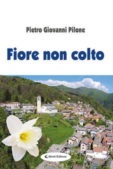 Fiore non colto - Pietro Giovanni Pilone  