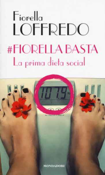 #Fiorella basta. La prima dieta social - Fiorella Loffredo |
