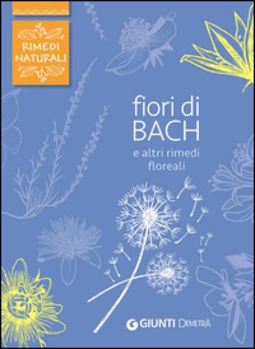Fiori di Bach e altri rimedi floreali - Fabio Nocentini |