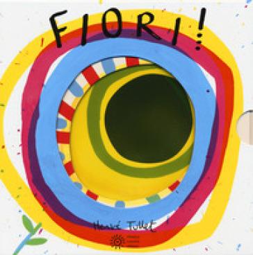 Fiori! Ediz. a colori - Hervé Tullet |