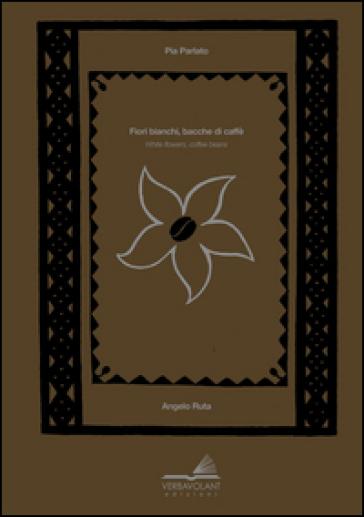 Fiori bianchi bacche di caffè-White flowers coffee berries - Pia Parlato pdf epub