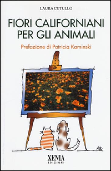 Fiori californiani per gli animali - Laura Cutullo |