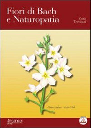 Fiori di Bach e naturopatia - Catia Trevisani | Rochesterscifianimecon.com