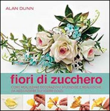 Fiori di zucchero - Alan Dunn  