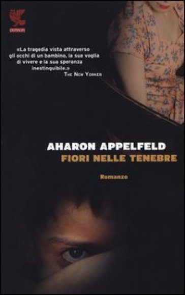 Fiori nelle tenebre - Aharon Appelfeld |