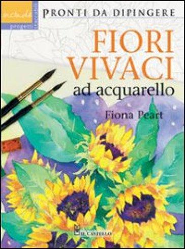 Fiori vivaci ad acquarello - Fiona Peart   Rochesterscifianimecon.com