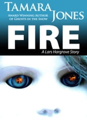 Fire: A Lars Hargrove Story