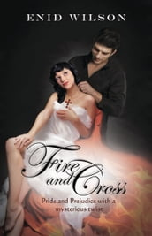 Fire and Cross: Pride and Prejudice with a mysterious twist
