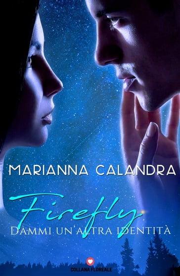 SPOTLIGHT - Firefly. Dammi un'altra identità; Marianna Calandra