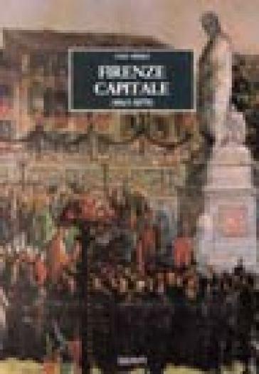 Firenze capitale (1865-1870) - Ugo Pesci |