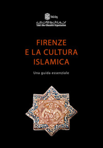 Firenze e la cultura islamica. Una guida essenziale - Laboratori Archeologici San Gallo  