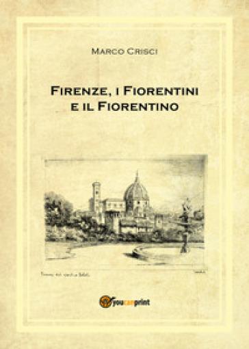 Firenze, i fiorentini e il fiorentino - Marco Crisci | Ericsfund.org