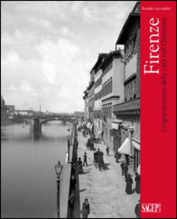 Firenze. L'ingrandimento delle città nell'Ottocento - Rinaldo Luccardini pdf epub