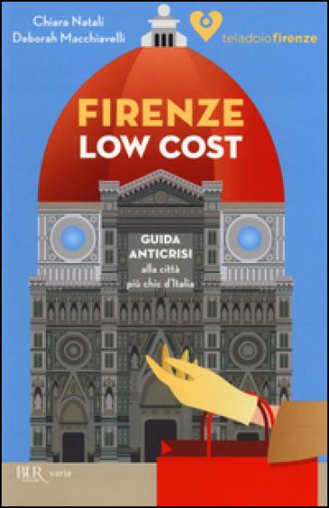 Firenze low cost. Guida anticrisi alla città più chic d'Italia - Chiara Natali | Thecosgala.com