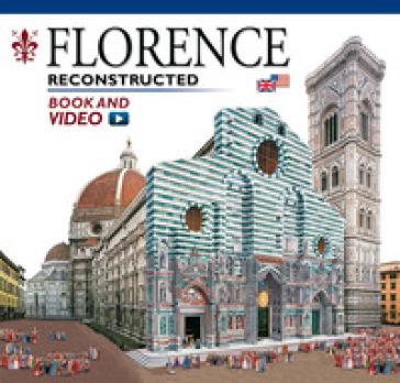 Firenze ricostruita. Ediz. inglese. Con video online