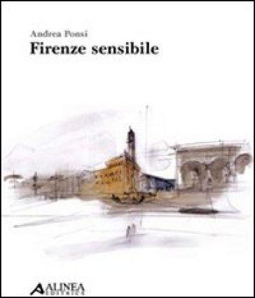 Firenze sensibile - Andrea Ponsi  