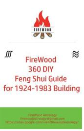 Firewood 360 DIY Feng Shui Guide for 1924-1983 Building