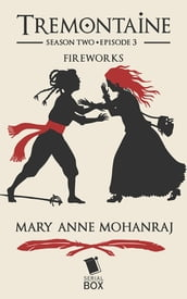 Fireworks (Tremontaine Season 2 Episode 3)