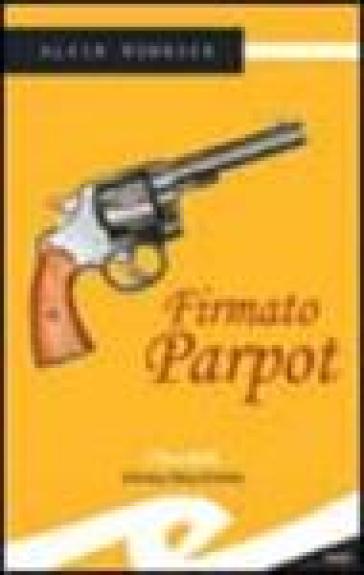 Firmato Parpot - Alain Monnier |