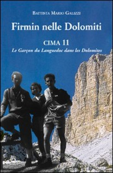 Firmin nelle Dolomiti. Cima 11. Le Garçon du Languedoc dans les Dolomites - Battista M. Galizzi |