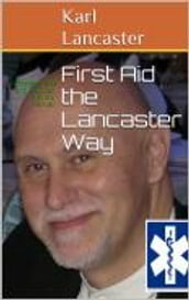 First Aid the Lancaster Way