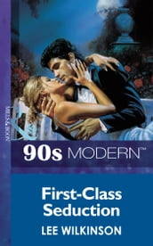 First-Class Seduction (Mills & Boon Vintage 90s Modern)