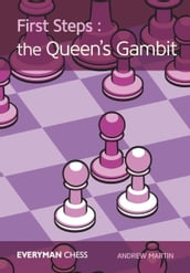 First Steps: The Queen s Gambit
