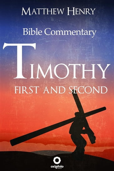 First and Second Timothy - Complete Bible Commentary Verse by Verse