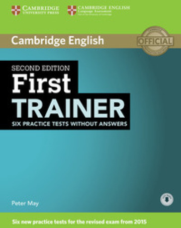 First certificate trainer. Practice tests without answers. Per le Scuole superiori. Con espansione online - Peter May | Rochesterscifianimecon.com