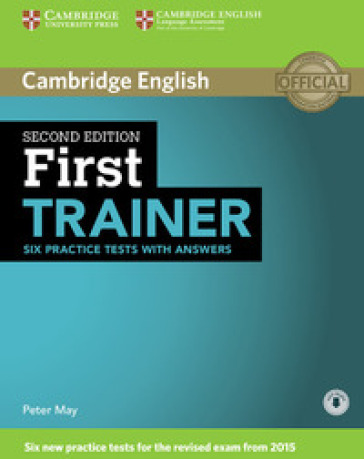 First certificate trainer. Practice tests with answers. Per le Scuole superiori. Con espansione online - Peter May |