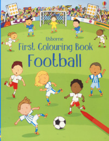 First colouring book football. Ediz. a colori - Sam Taplin | Thecosgala.com