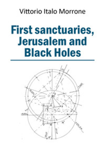 First sanctuaries. Jerusalem and Black Holes - Vittorio Italo Morrone | Kritjur.org