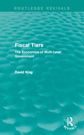 Fiscal Tiers (Routledge Revivals)