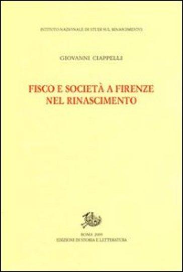 Fisco e società a Firenze nel Rinascimento - Giovanni Ciappelli | Thecosgala.com