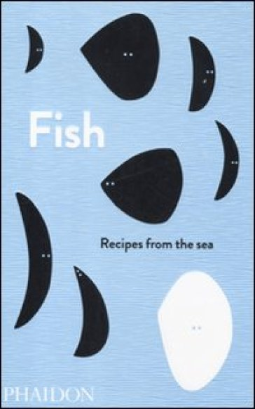 Fish. Recipes from the sea