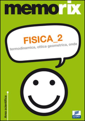 Fisica. 2: Termodinamica, ottica geometrica, onde - Italo Guerriero | Thecosgala.com