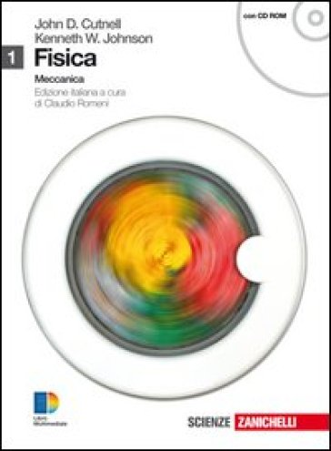 Fisica. Per le Scuole superiori. Con CD-ROM. Con espansione online. 1: Meccanica - John D. Cutnell   Ericsfund.org