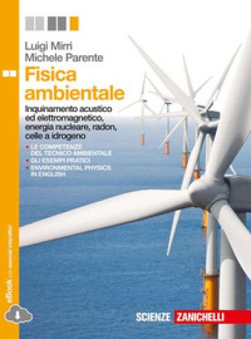 Fisica ambientale. Per le Scuole superiori. Con e-book. Con espansione online - Luigi Mirri  